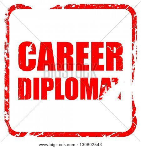career diplomat, red rubber stamp with grunge edges