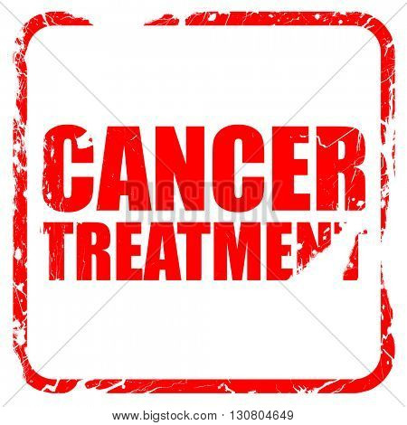 cancer treatment, red rubber stamp with grunge edges