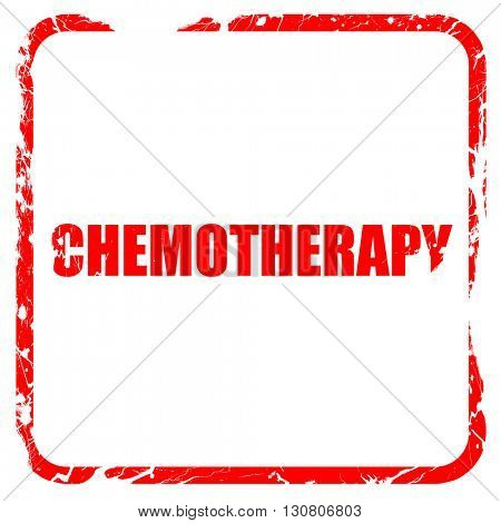 chemotherapy, red rubber stamp with grunge edges