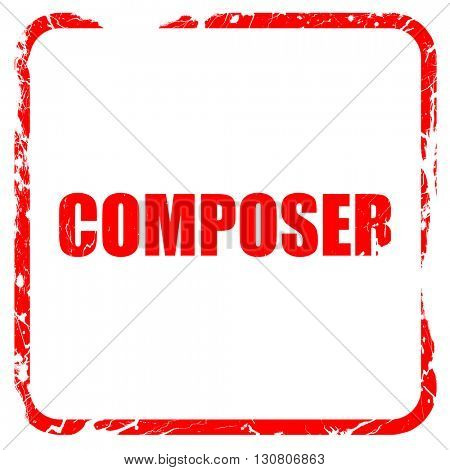 composer, red rubber stamp with grunge edges