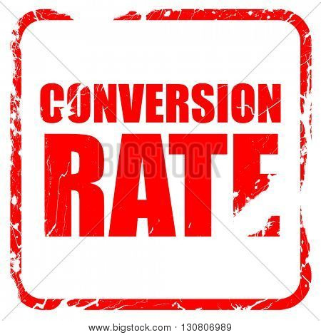 conversion rate, red rubber stamp with grunge edges