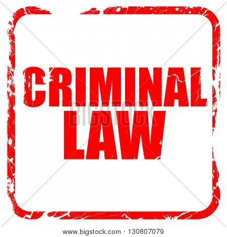 criminal law, red rubber stamp with grunge edges