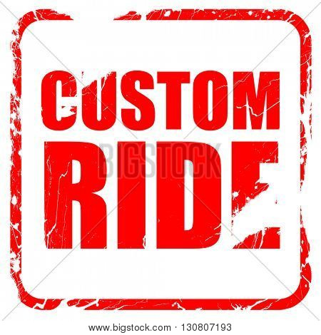 custom ride, red rubber stamp with grunge edges