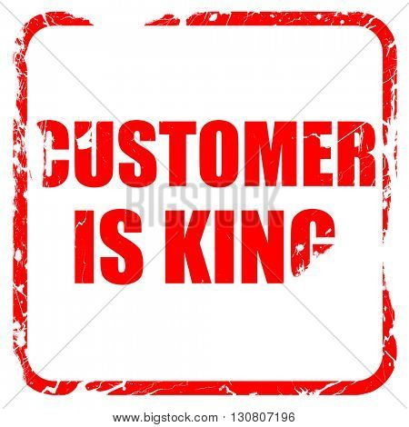 customer is king, red rubber stamp with grunge edges