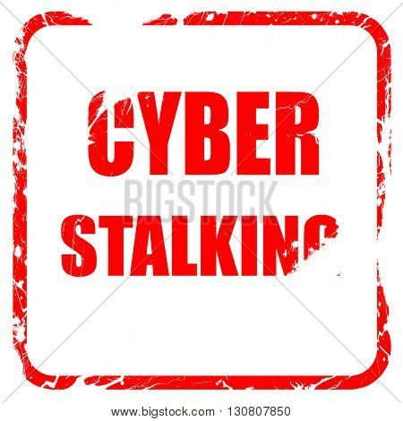 Cyber stalking background, red rubber stamp with grunge edges
