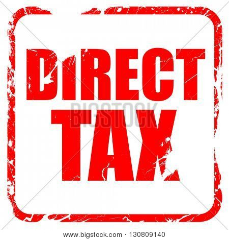 direct tax, red rubber stamp with grunge edges
