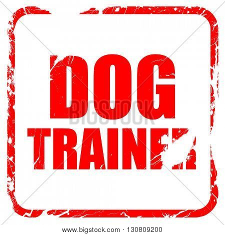 dog trainer, red rubber stamp with grunge edges