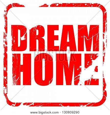 dream home, red rubber stamp with grunge edges