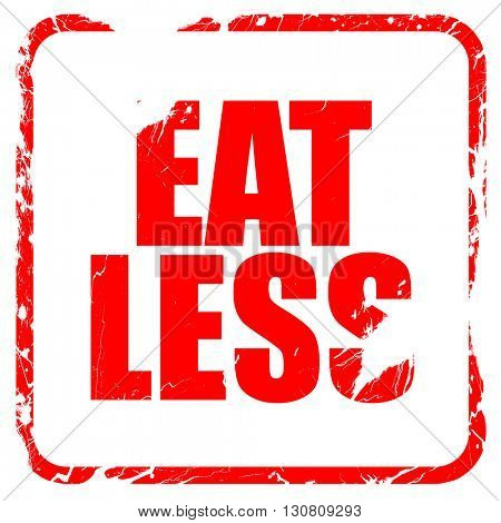 eat less, red rubber stamp with grunge edges