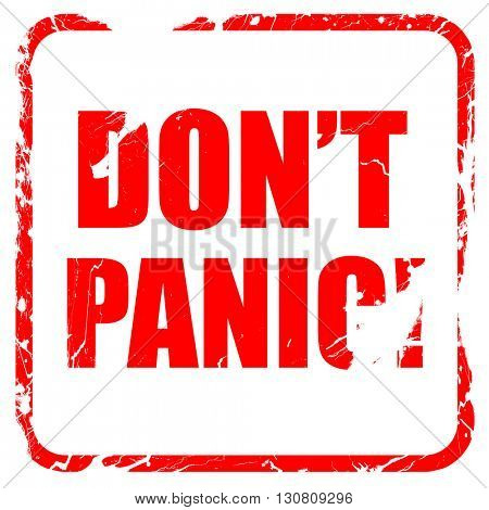 don't panic, red rubber stamp with grunge edges