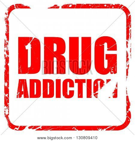 drug addiction, red rubber stamp with grunge edges