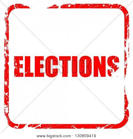elections, red rubber stamp with grunge edges