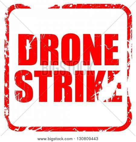drone strike, red rubber stamp with grunge edges