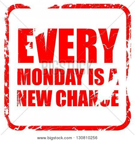 every monday is a new chance, red rubber stamp with grunge edges