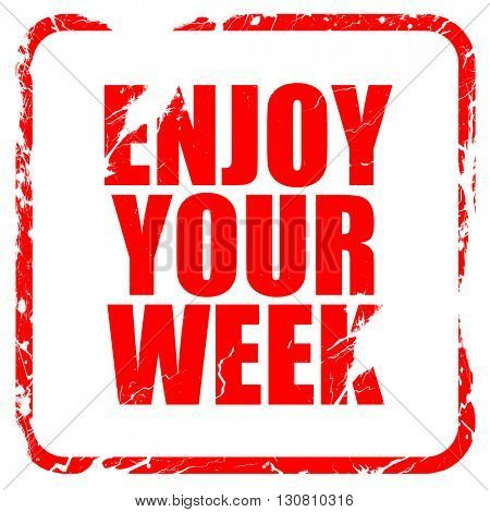 enjoy your week, red rubber stamp with grunge edges