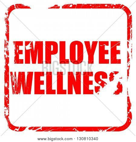 emplyee wellness, red rubber stamp with grunge edges