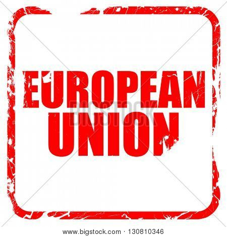european union, red rubber stamp with grunge edges
