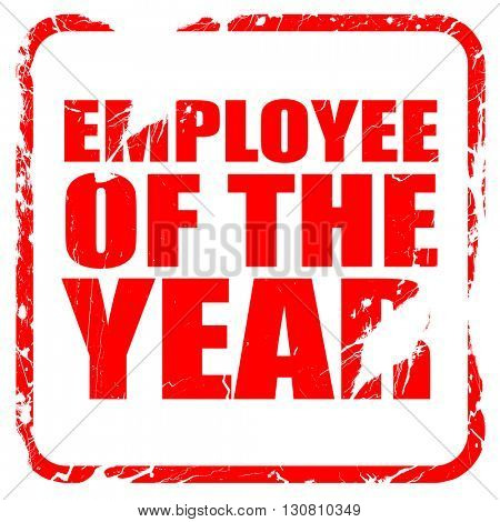employee of the year, red rubber stamp with grunge edges