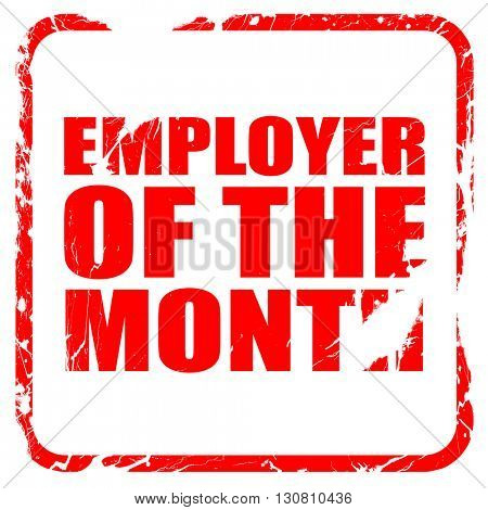 employer of the month, red rubber stamp with grunge edges