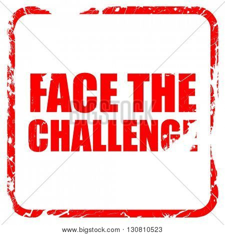 face the challenge, red rubber stamp with grunge edges