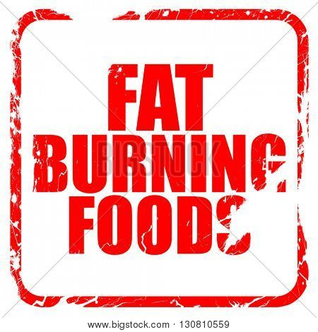fat burning foods, red rubber stamp with grunge edges