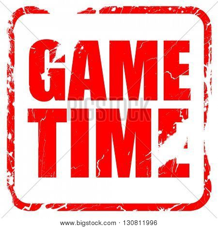 game time, red rubber stamp with grunge edges