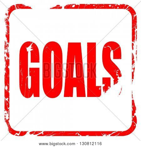 goals, red rubber stamp with grunge edges
