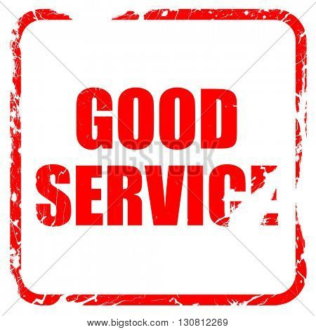 good service, red rubber stamp with grunge edges
