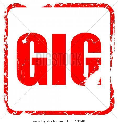gig, red rubber stamp with grunge edges