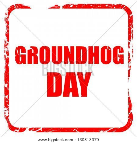 groundhog day, red rubber stamp with grunge edges