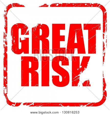 great risk, red rubber stamp with grunge edges
