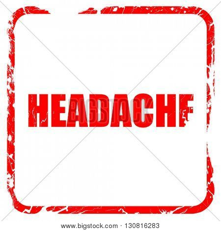 headache, red rubber stamp with grunge edges