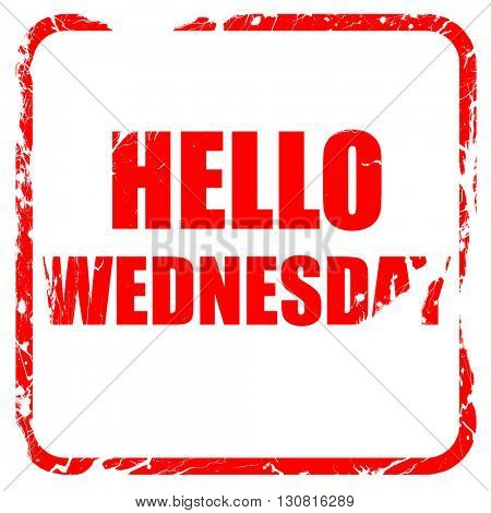 hello wednesday, red rubber stamp with grunge edges