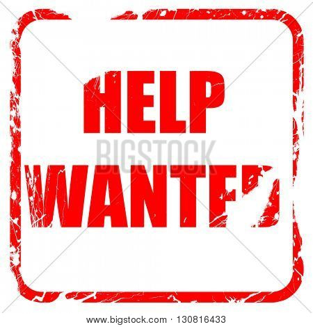 Help wanted sign, red rubber stamp with grunge edges