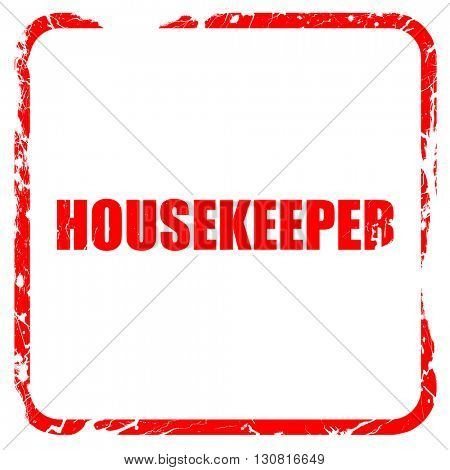 housekeeper, red rubber stamp with grunge edges