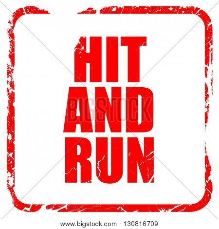 hit and run, red rubber stamp with grunge edges