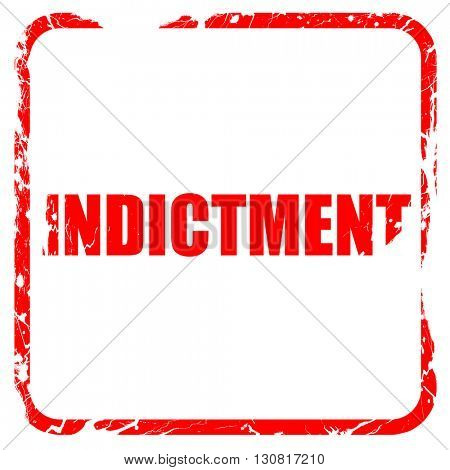 indictment, red rubber stamp with grunge edges