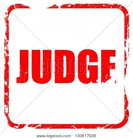 judge, red rubber stamp with grunge edges