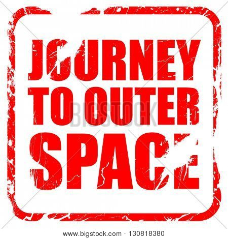 journey to outer space, red rubber stamp with grunge edges