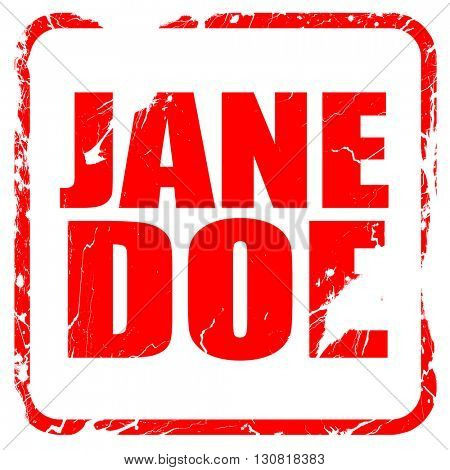 jane doe, red rubber stamp with grunge edges