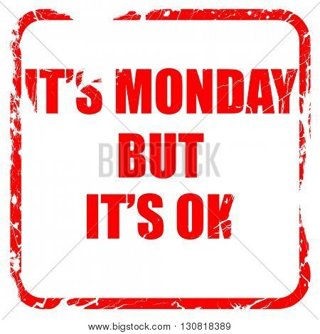 it's monday but it's ok, red rubber stamp with grunge edges