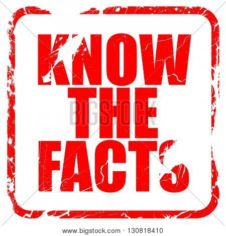 know the facts, red rubber stamp with grunge edges