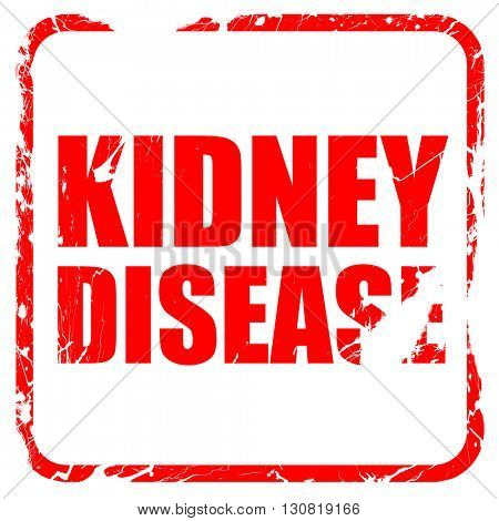 kidney disease, red rubber stamp with grunge edges