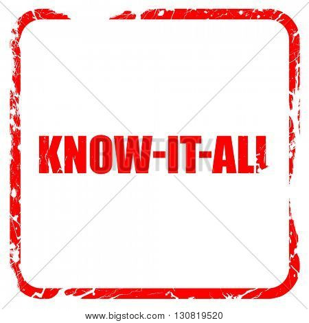 know-it-all, red rubber stamp with grunge edges