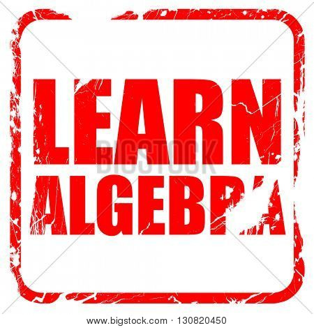 learn algebra, red rubber stamp with grunge edges