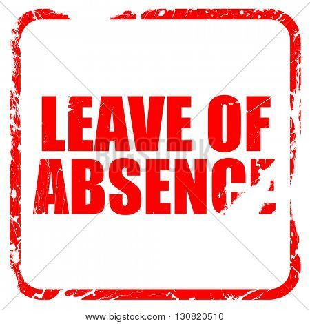 leave of absence, red rubber stamp with grunge edges