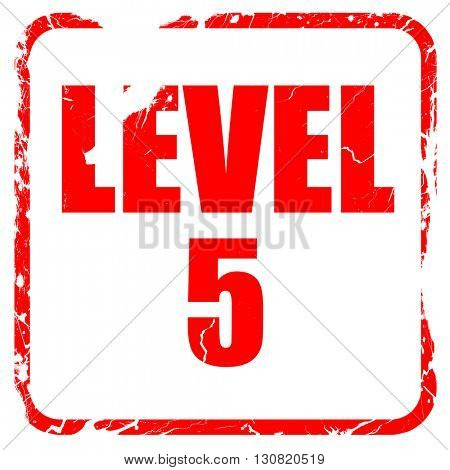 level 5, red rubber stamp with grunge edges