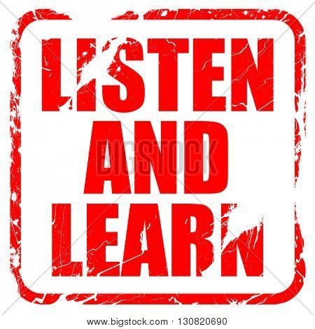 listen and learn, red rubber stamp with grunge edges
