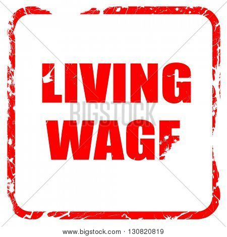 living wage, red rubber stamp with grunge edges