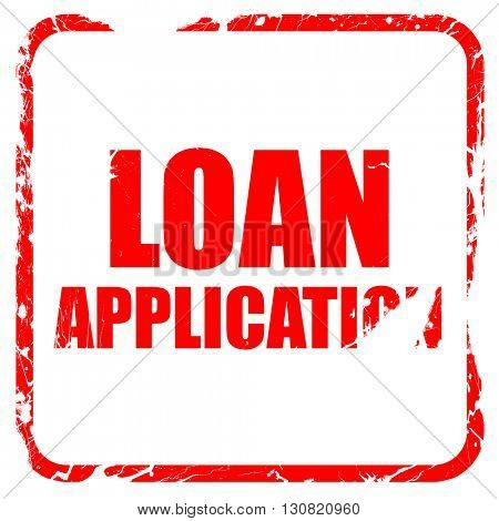 loan application, red rubber stamp with grunge edges